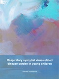 Thesis cover: Respiratory syncytial virus-related disease burden in young children
