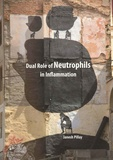 Thesis cover: Dual Role of Neutrophils in Inflammation