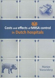 Thesis cover: Costs and effects of MRSA control in Dutch hospitals